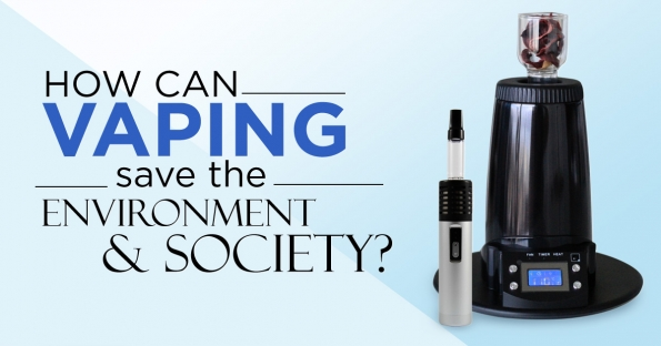 How Can Vaping Save The Environment & Society?