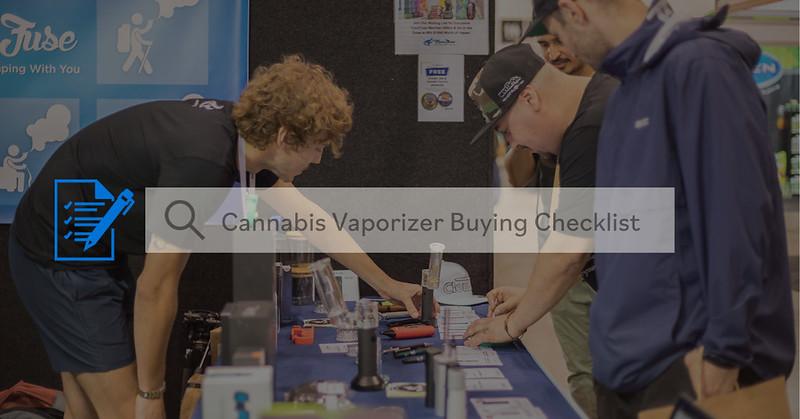 Your Cannabis Vaporizer Buying Checklist